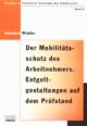 Cover Der Mobilitätsschutz des Arbeitnehmers Entgeltgestaltungen auf dem Prüfstand